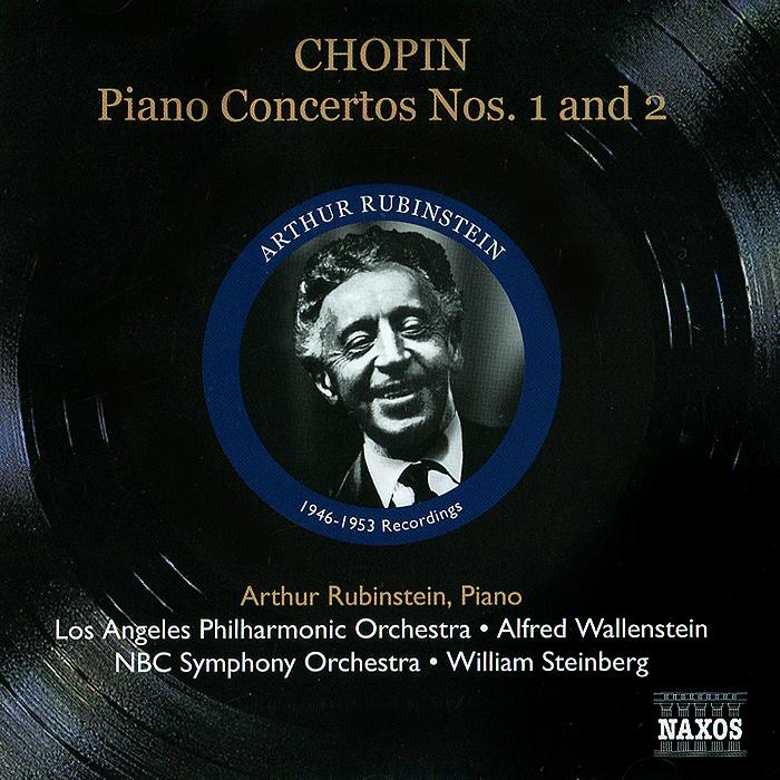 Артур Рубинштейн Arthur Rubinstein. Chopin. Piano Concertos Nos. 1 And 2