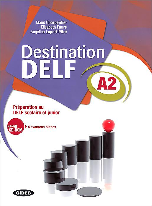 Destination DELF A2 (+ CD-ROM) le delf 100% reussite a1 cd