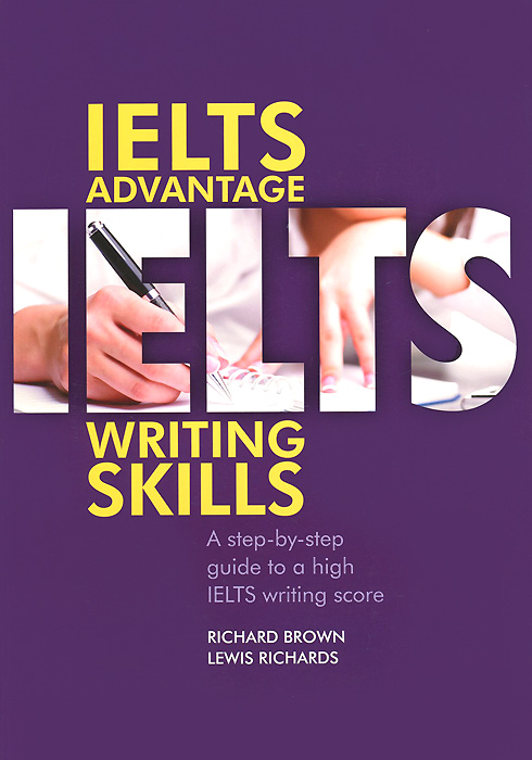 IELTS Advantage: Writing Skills doug lemov the writing revolution a guide to advancing thinking through writing in all subjects and grades isbn 9781119364948