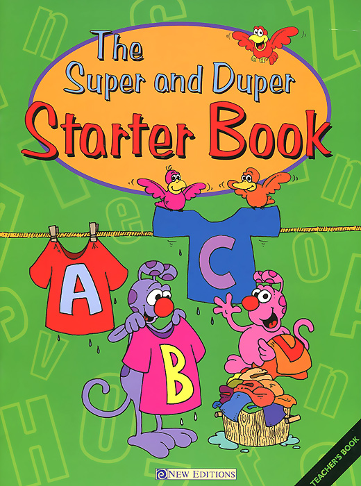 The Super and Duper: Starter Book: Teacher's Book франц шуберт schubert symphonie no 9 rosamunde ouverture die zauberharfe