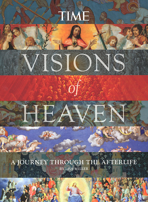 Visions of Heaven eben a proof of heaven a neurosurgeon s journey into the afterlife