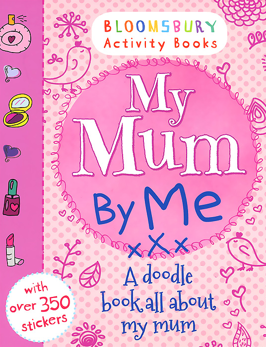 My Mum By Me: A Dodle Book All About My Mum me and my place in space