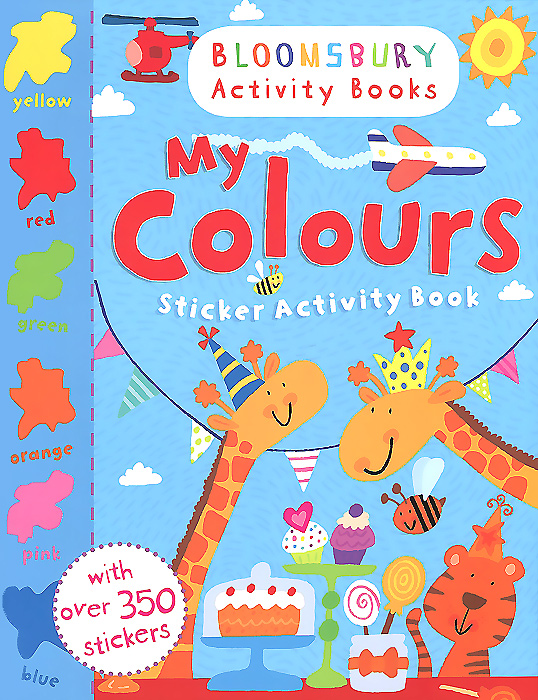 My Colours: Sticker Activity Book my first abc sticker activity book