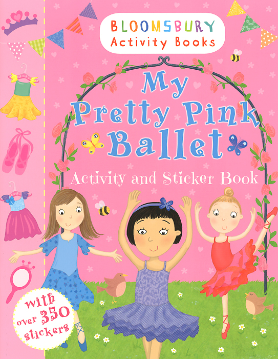 My Pretty Pink Ballet: Activity and Sticker Book little children s knights and castles activity book