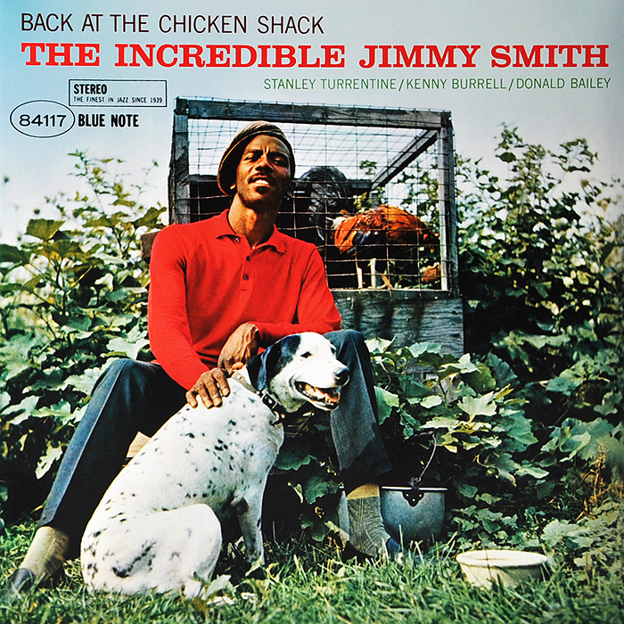 Джимми Смит,Стэнли Таррентайн,Кенни Баррелл,Дональд Бэлей Jimmy Smith. Back At The Chicken Shack (LP)