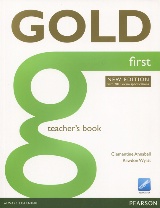 Gold First New Edition: Teacher's Book