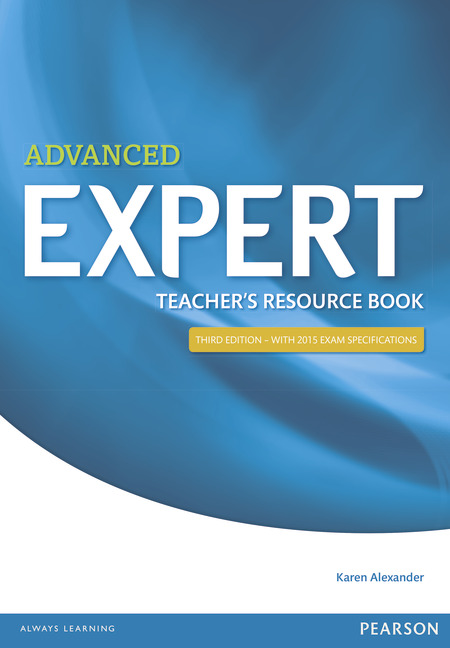 Advanced Expert: Teacher's Resource Book expert ielts 7 5 students resource book without key