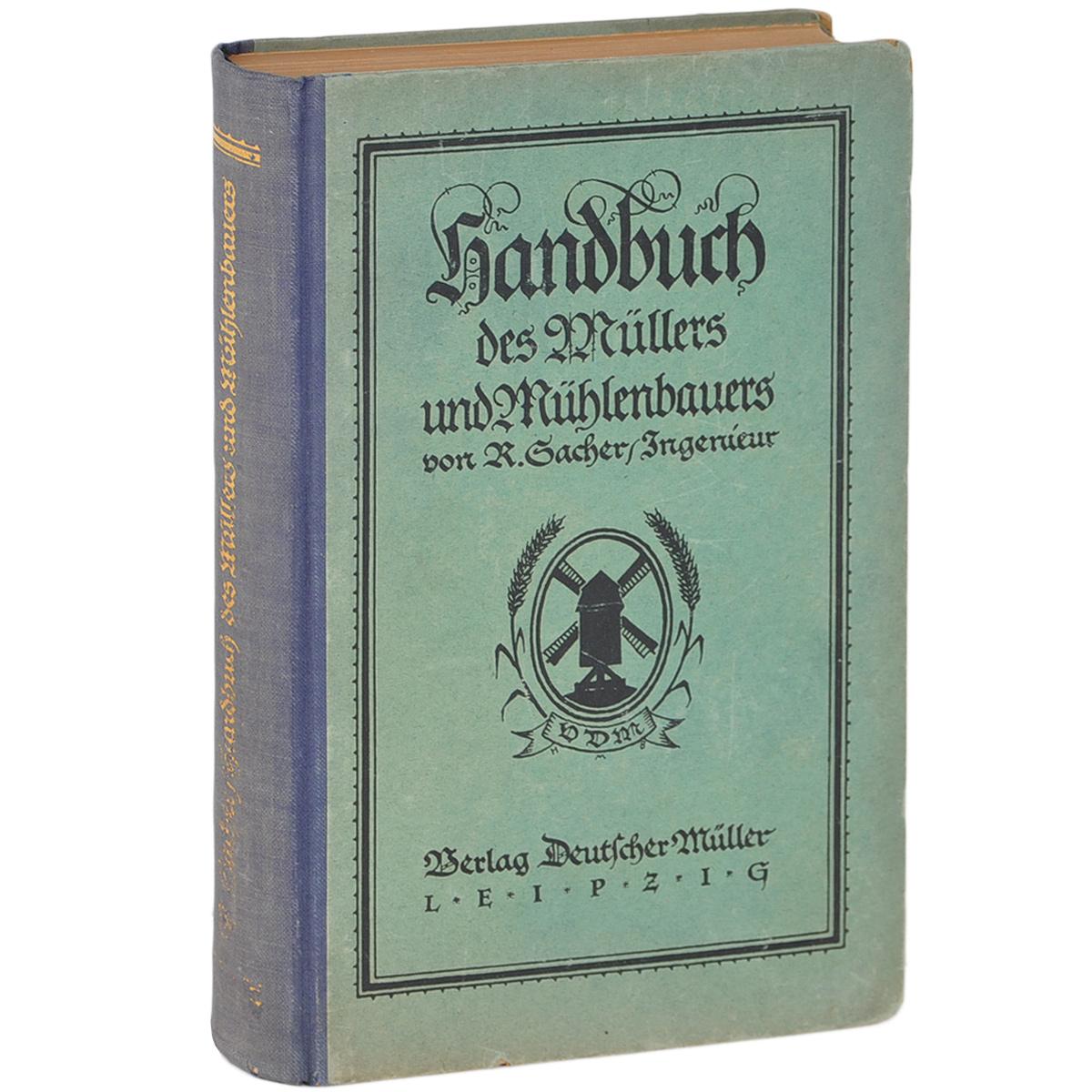 Handbuch des Mullers und Muhlenbauers
