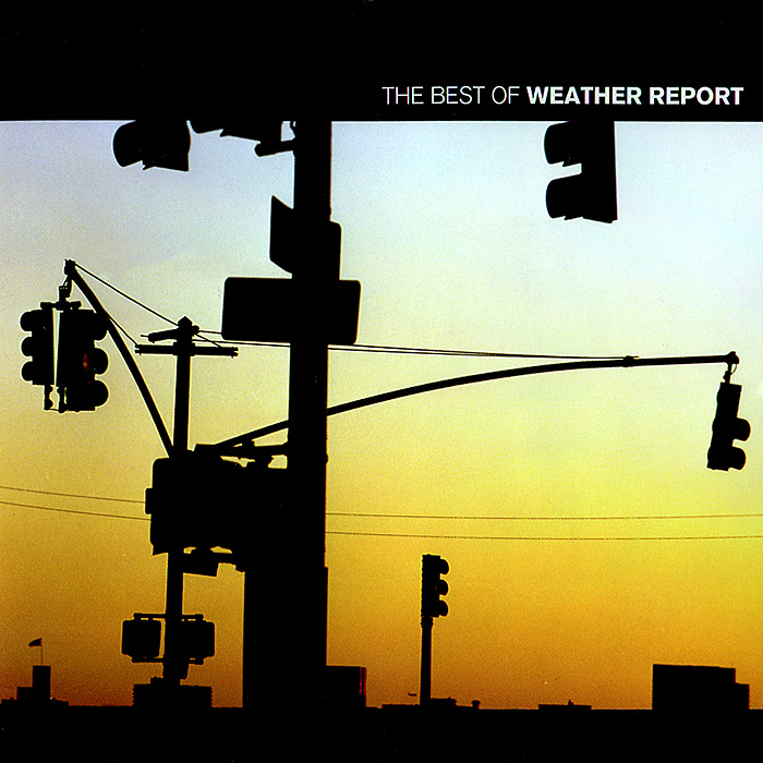 Weather Report. Best Of