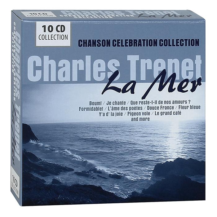 Шарль Трене Charles Trenet. La Mer. Chanson Celebration Collection (10 CD) эдит пиаф жан габен шарль трене ив монтан джозефина бейкер пьер дудан chanson de paris