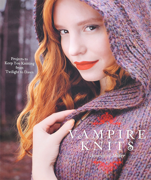 Vampire Knits: Projects to Keep You Knitting from Twilight to Dawn managing projects made simple