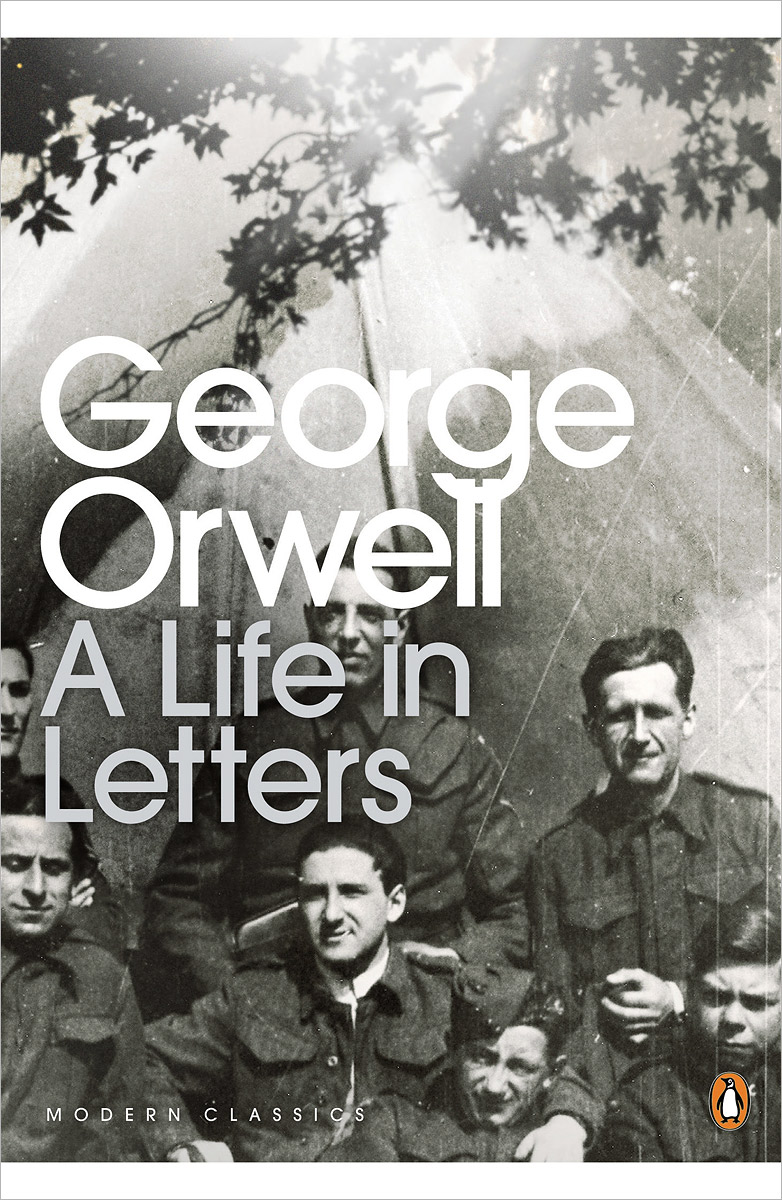 George Orwell: A Life in Letters george orwell why i write
