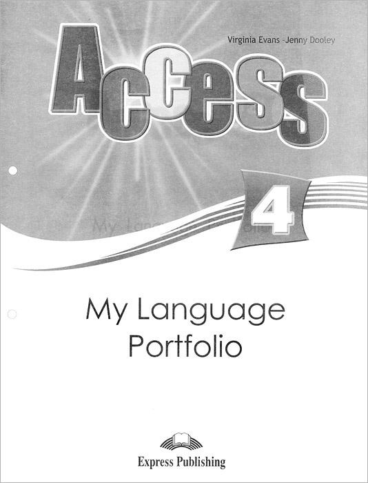 Virginia Evans, Jenny Dooley Access 4: My Language Portfolio ISBN: 978-1-84862-293-7 jenny dooley virginia evans hello happy rhymes nursery rhymes and songs