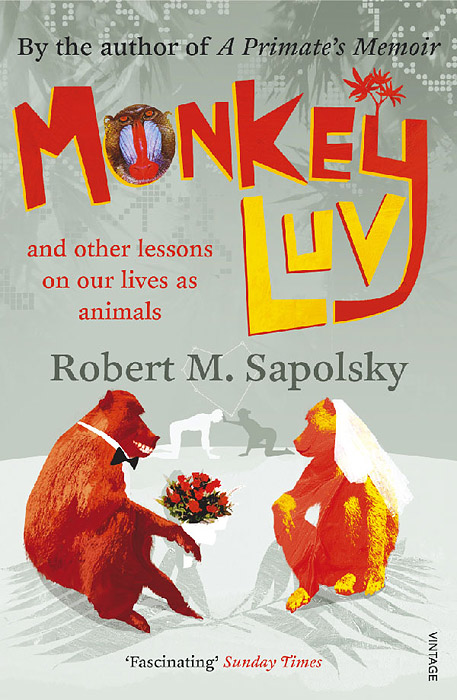 Monkeyluv and Other Lessons on Our Lives as Animals foolish lessons in life and love