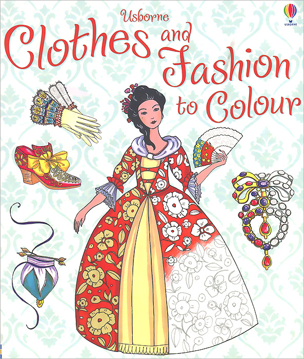 Clothes and Fashion to Colour 20 ways to draw a dress and 44 other fabulous fashions and accessories