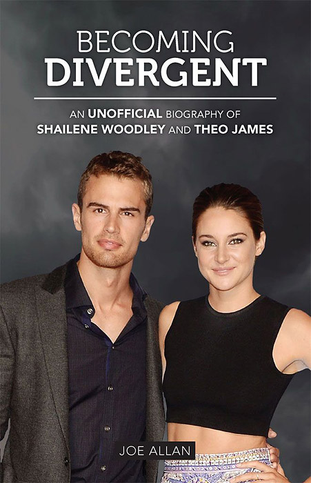 Becoming Divergent: An Unofficial Biography of Shailene Woodley and Theo James цена