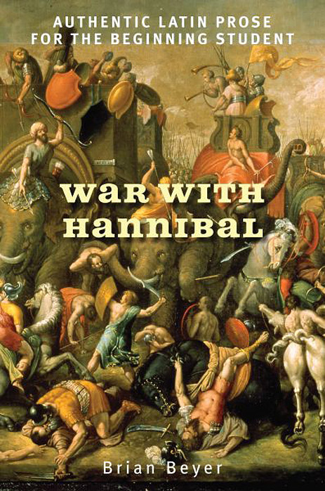 War With Hannibal: Authentic Latin Prose for the Beginning Student kane ben hannibal clouds of war