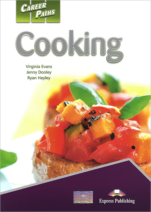 Virginia Evans, Jenny Dooley, Ryan Hayley Cooking: Student's Book pcg education thinkquiry toolkit 1 reading and vocabulary strategies for college and career readiness