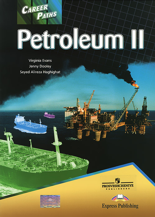 Virginia Evans, Jenny Dooley, Seyed Alireza Haghighat Career Paths: Petroleum II: Student's Book pcg education thinkquiry toolkit 1 reading and vocabulary strategies for college and career readiness