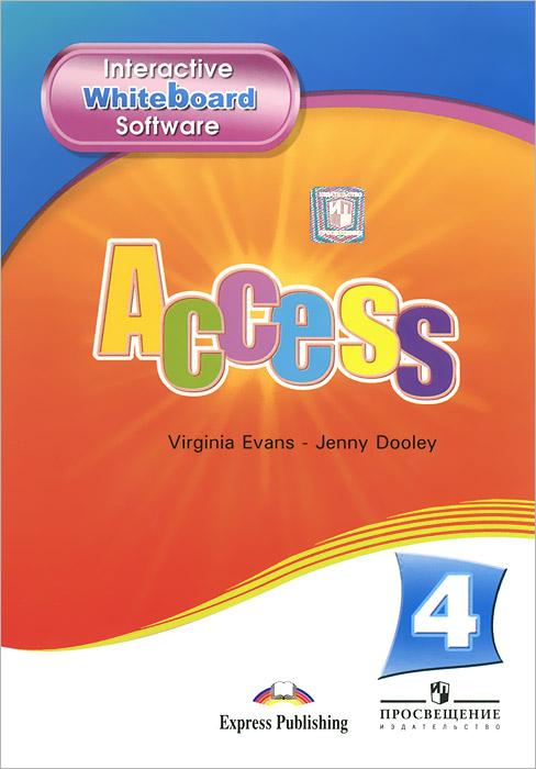 Virginia Evans, Jenny Dooley Access 4: Interactive Whiteboard Software english explorer 4 interactive whiteboard software cd rom x1