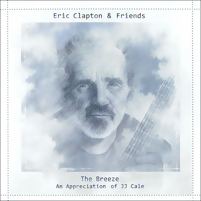 Eric Clapton & Friends. The Breeze (An Appreciation Of JJ Cale)