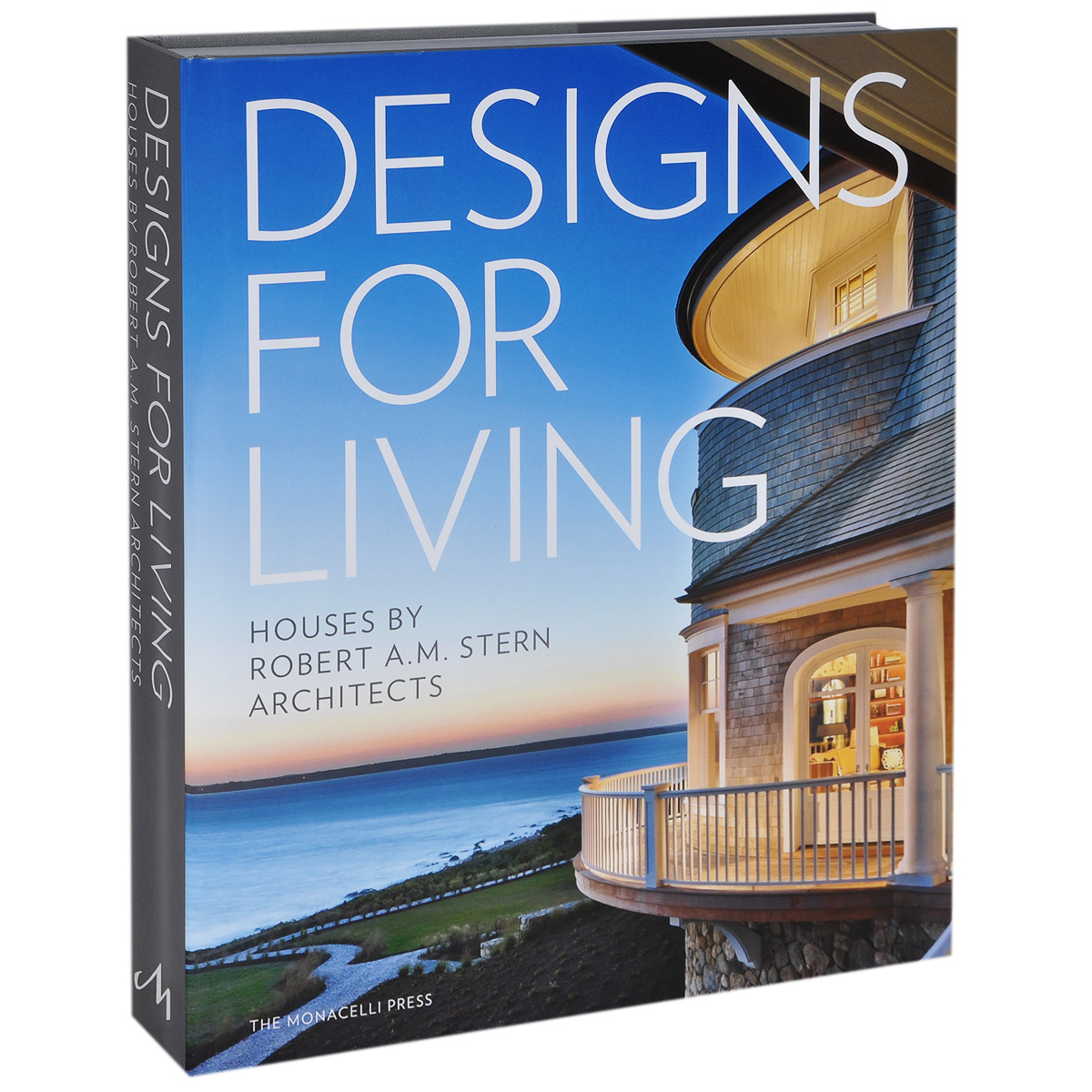 Designs for Living: The Houses of Robert A. M. Stern Architects grant robert the art of living