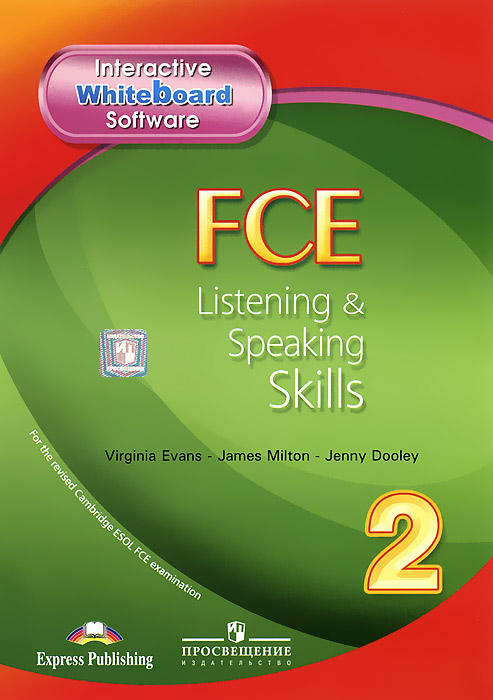 Virginia Evans, James Milton, Jenny Dooley FCE Listening & Speaking Skills 2: Interactive Whiteboard Software evans v dooley j enterprise plus grammar pre intermediate