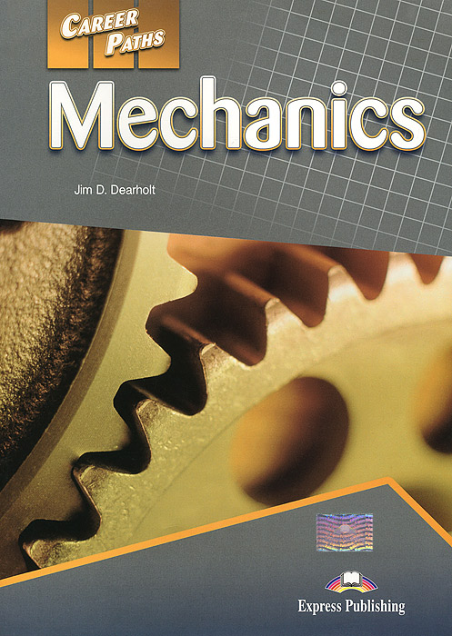 Jim D. Dearholt Career Paths: Mechanics: Student's Book pcg education thinkquiry toolkit 1 reading and vocabulary strategies for college and career readiness