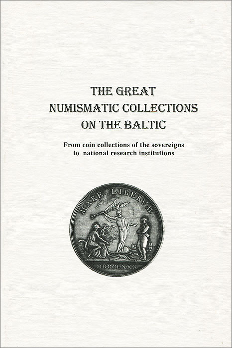 The Great Numismatic Collections on the Baltic