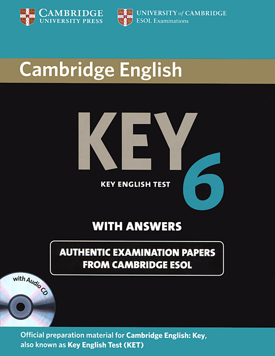 Key English Test 6: Authentic Examination Papers from Cambridge ESOL with Answers (+ CD-ROM) palmer g cambridge english skills real writing 1 with answers cd