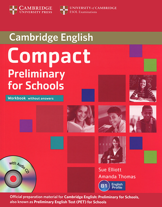 Compact Preliminary for Schools: Workbook without Answers (+ CD) cambridge english preliminary 7 student s book with answers