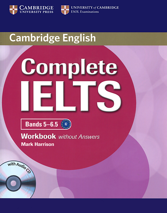 Complete IELTS: Bands 5-6.5: Workbook without Answers (+ CD-ROM) cambridge english complete advanced student s book without answers cd rom
