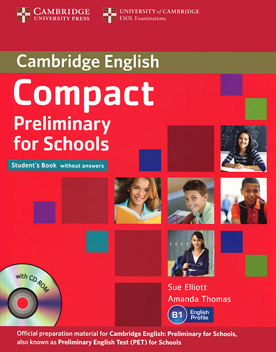 Compact Preliminary for Schools: Student's Book without Answers (+ CD-ROM) oxford grammar for schools 2 dvd rom