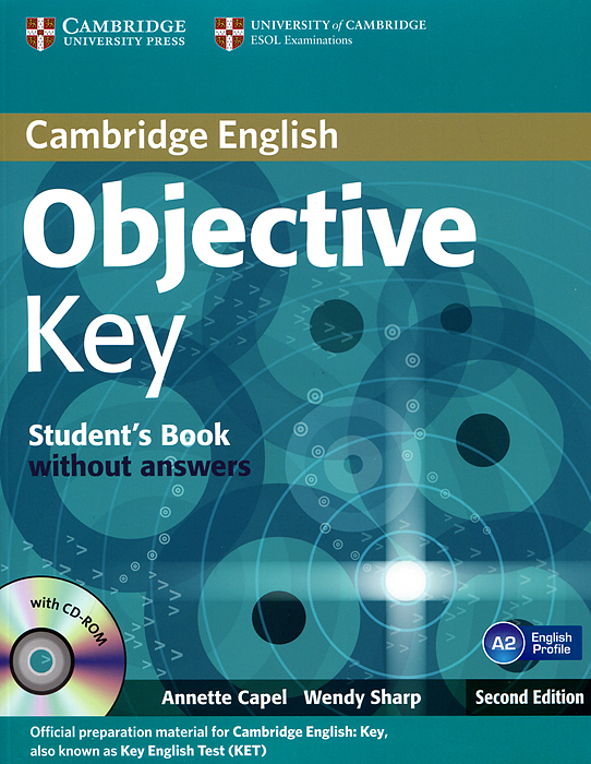 Objective Key: Student's Book without Answers. Objective Key for Schools: Practice Test Booklet without Answers (комплект из 2 книг + CD-ROM) objective first 4 edition student s book without answers cd rom page 3