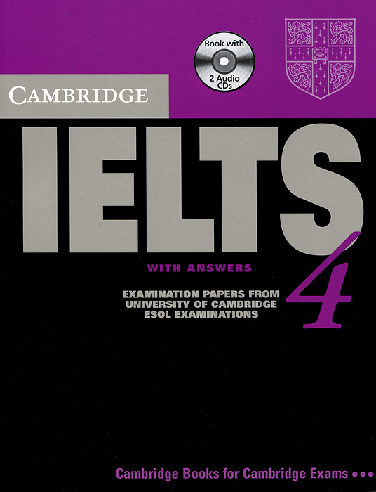 Cambridge IELTS 4: Examination Papers from University of Cambridge ESOL Examinations with Answers (+ 2 CD)