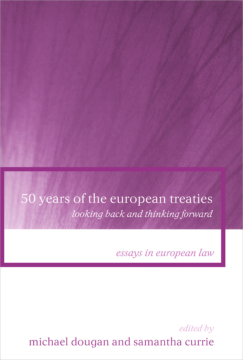 50 Years of the European Treaties: Looking Back and Thinking Forward