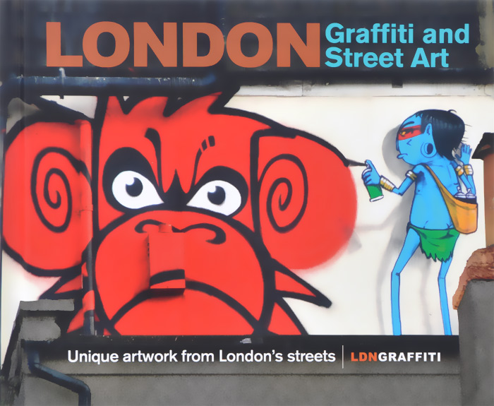 London Graffiti and Street Art: Unique Artwork from London's Streets the streets london