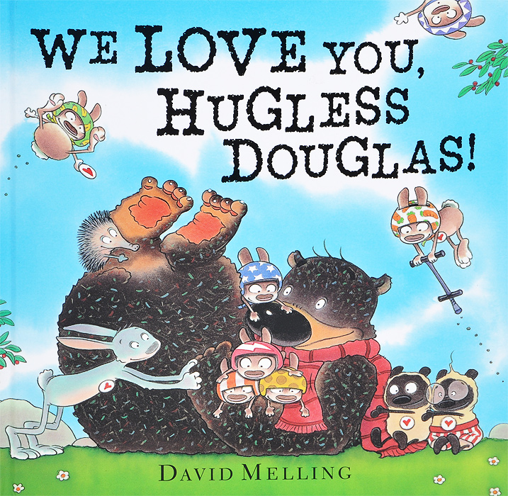 We Love You, Hugless Douglas don t worry hugless douglas