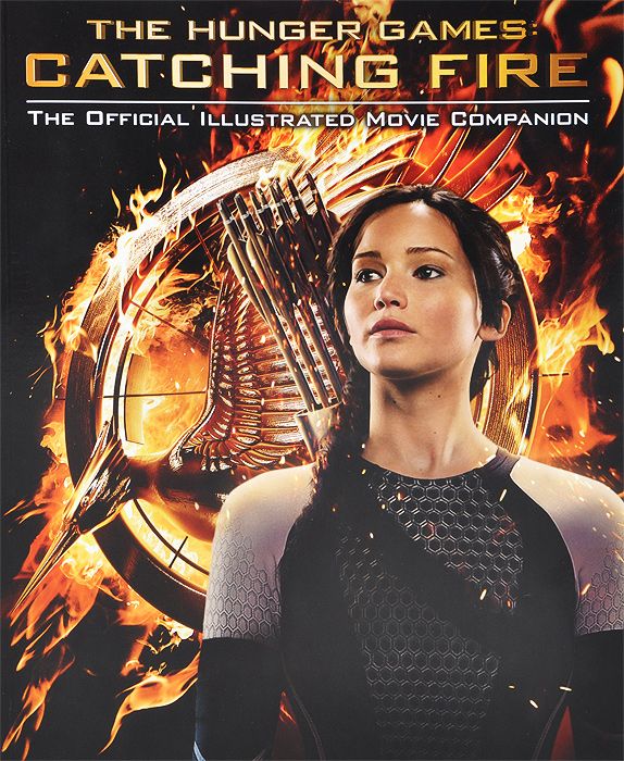 The Hunger Games: Catching Fire: The Official Illustrated Movie Companion catching fire hunger games book 2