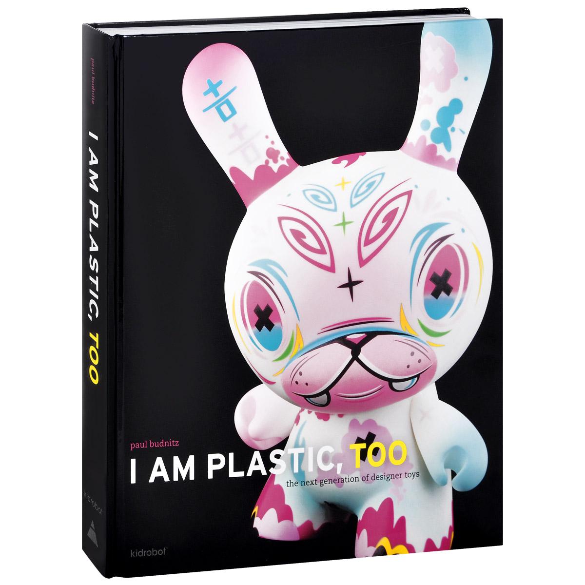 I Am Plastic, Too: The Next Generation of Designer Toys generation next