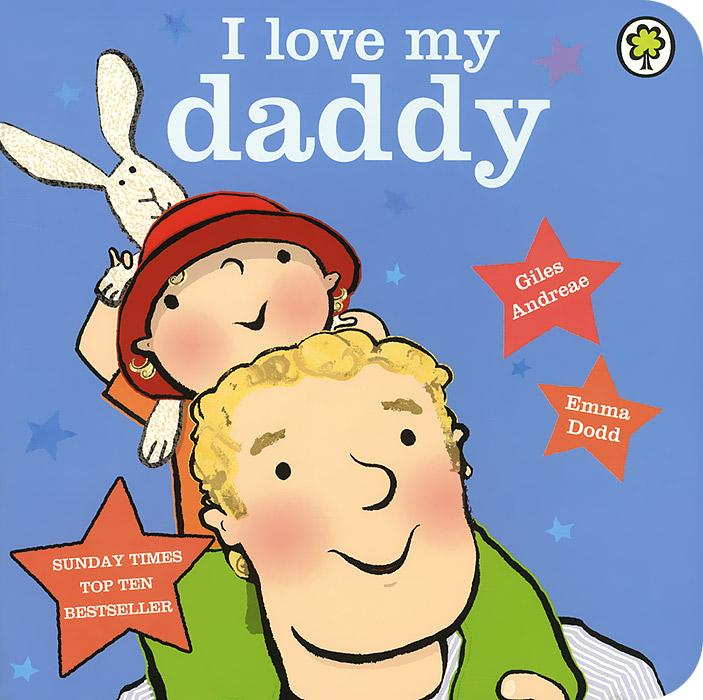 I Love My Daddy my daddy