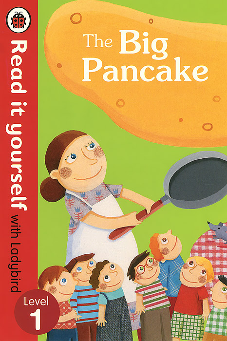 The Big Pancake: Level 1 learning to read across languages and writing systems