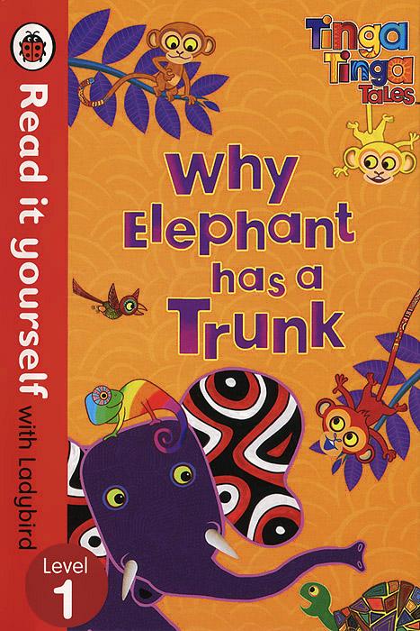 купить Why Elephant Has a Trunk: Level 1 дешево