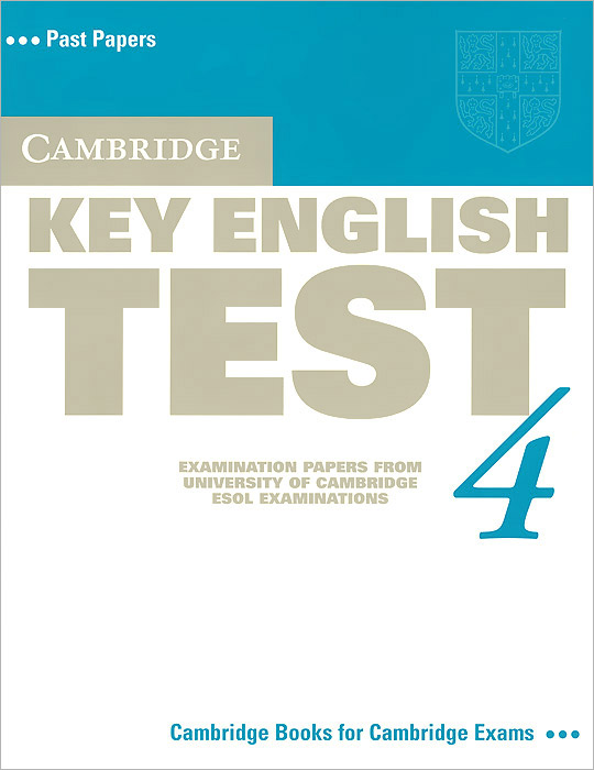 Cambridge Key English Test 4: Examination Papers from University of Cambridge ESOL Examinations cambridge key english test 3 examination papers from university of cambridge esol examinations