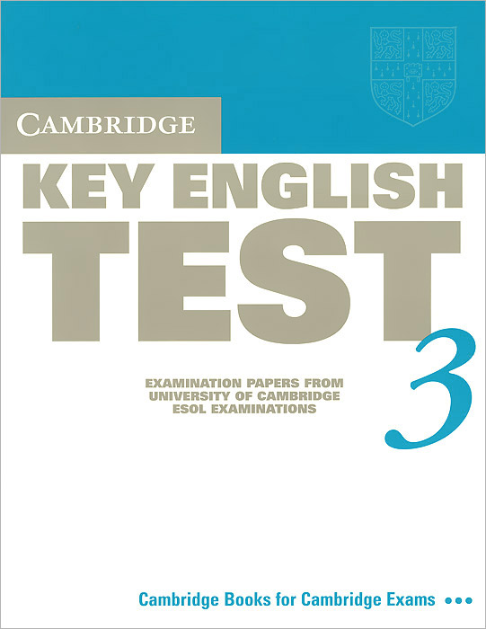 Cambridge Key English Test 3: Examination Papers from University of Cambridge ESOL Examinations cambridge preliminary english test 4 teacher s book examination papers from the university of cambridge esol examinations
