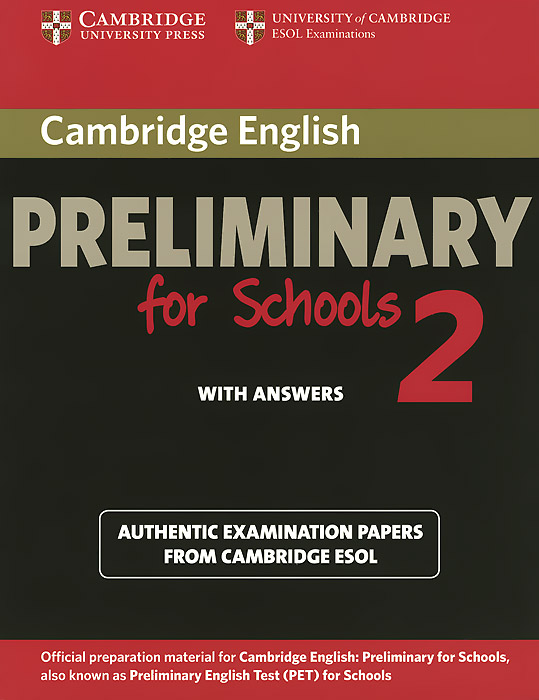 Cambridge English Preliminary for Schools 2: Student's Book with Answers: Authentic Examination Papers from Cambridge ESOL cambridge grammar for pet book with answers 2 cd