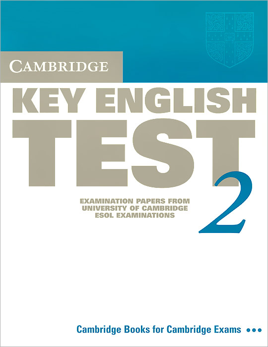 Cambridge Key English Test 2: Examination Papers from the University of Cambridge ESOL Examinations cambridge key english test 3 examination papers from university of cambridge esol examinations