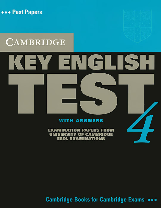 Cambridge Key English Test 4: Student's Book with Answers cambridge preliminary english test 6 self study pack student s book with answers and audio cds 2