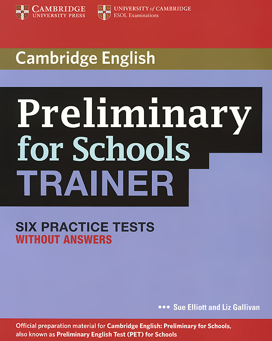 Preliminary for Schools Trainer Six Practice Tests without answers elliott s tiliouine h o dell f first for schools trainer six practice tests without answers