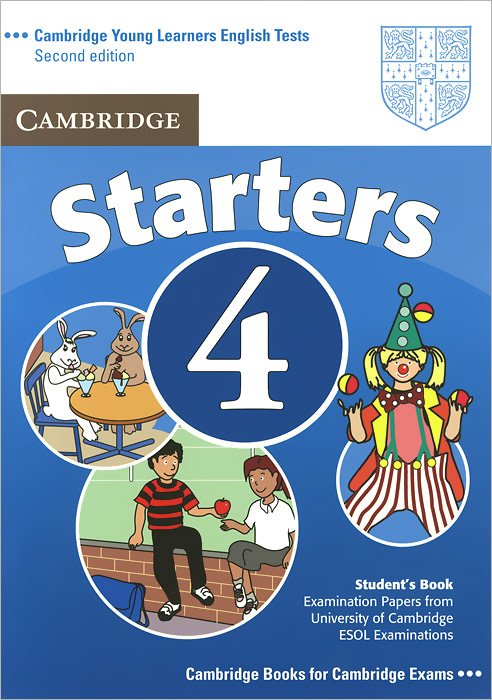Cambridge Starters 4: Student's Book: Examination Papers from the University of Cambridge ESOL Examinations cambridge english 9 starters answer booklet